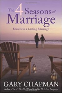 The Four Seasons of Marriage: Secrets to a Lasting Marriage