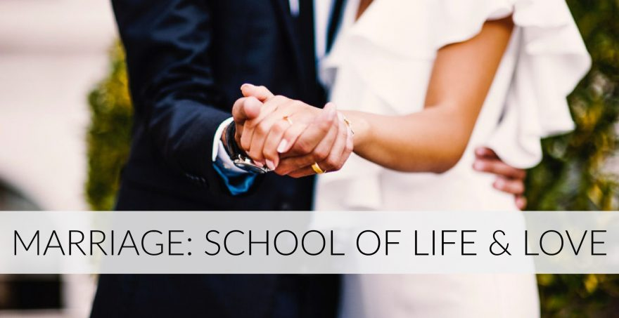 For Those Called To The Vocation Of Marriage It Is A School Life Teaches Us About Ourselves And Others How Make Maintain Good