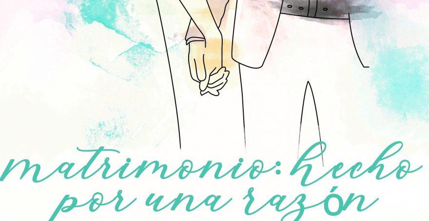 Retiro Matrimonial 2019 El Matrimonio Hecho Por Una Razón